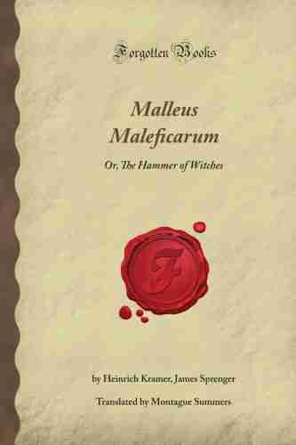 Malleus Maleficarum - Heinrich Kramer and Jacob Sprenger