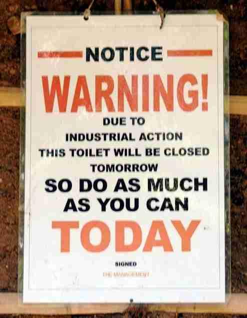 Προσοχή! Οι τουαλέτες θα είναι κλειστές αύριο για αυτό κάνετε ότι είναι να κάνετε, σήμερα! Μην χάσετε αυτή την τεράστια ευκαιρία.